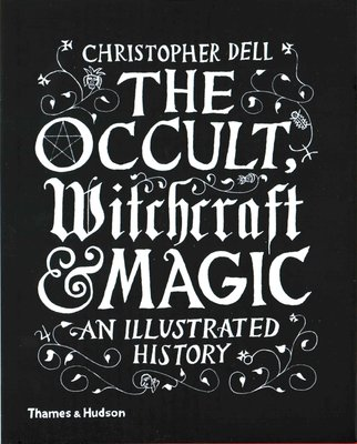 the-occult-witchcraft-magic-christopher-dell